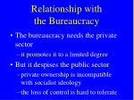 relationship with the bureaucracy