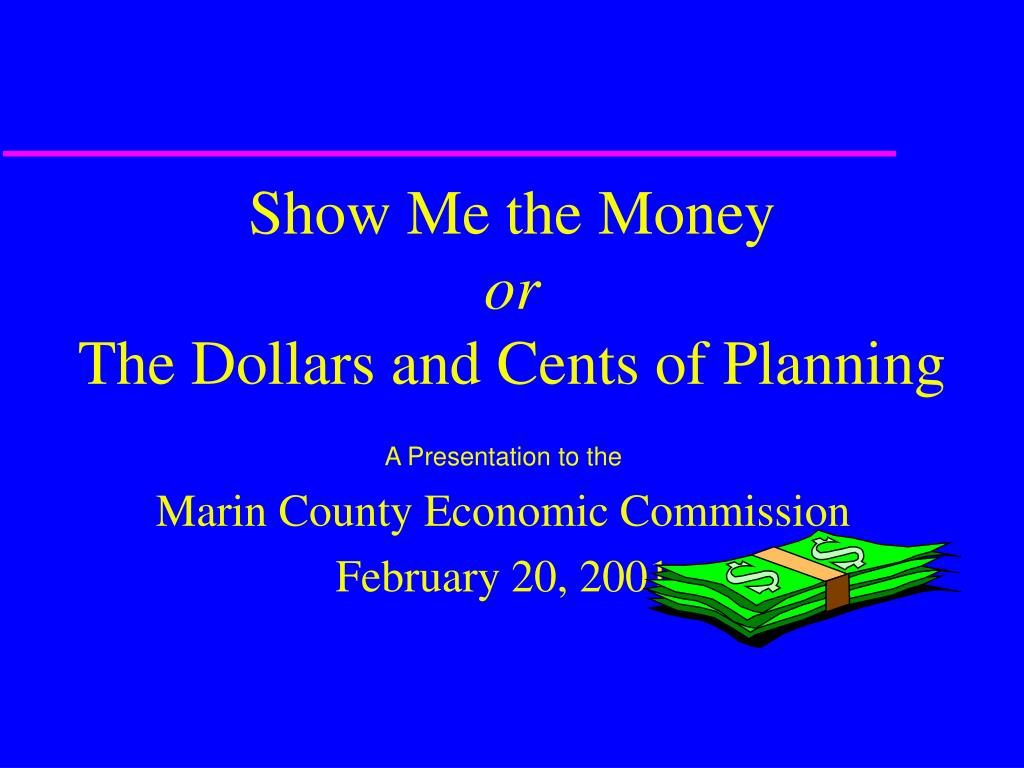 show me the money or the dollars and cents of planning l.
