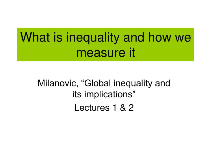 what is inequality and how we measure it n.