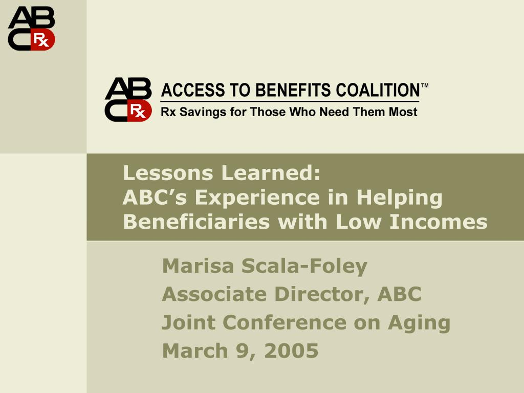 lessons learned abc s experience in helping beneficiaries with low incomes l.