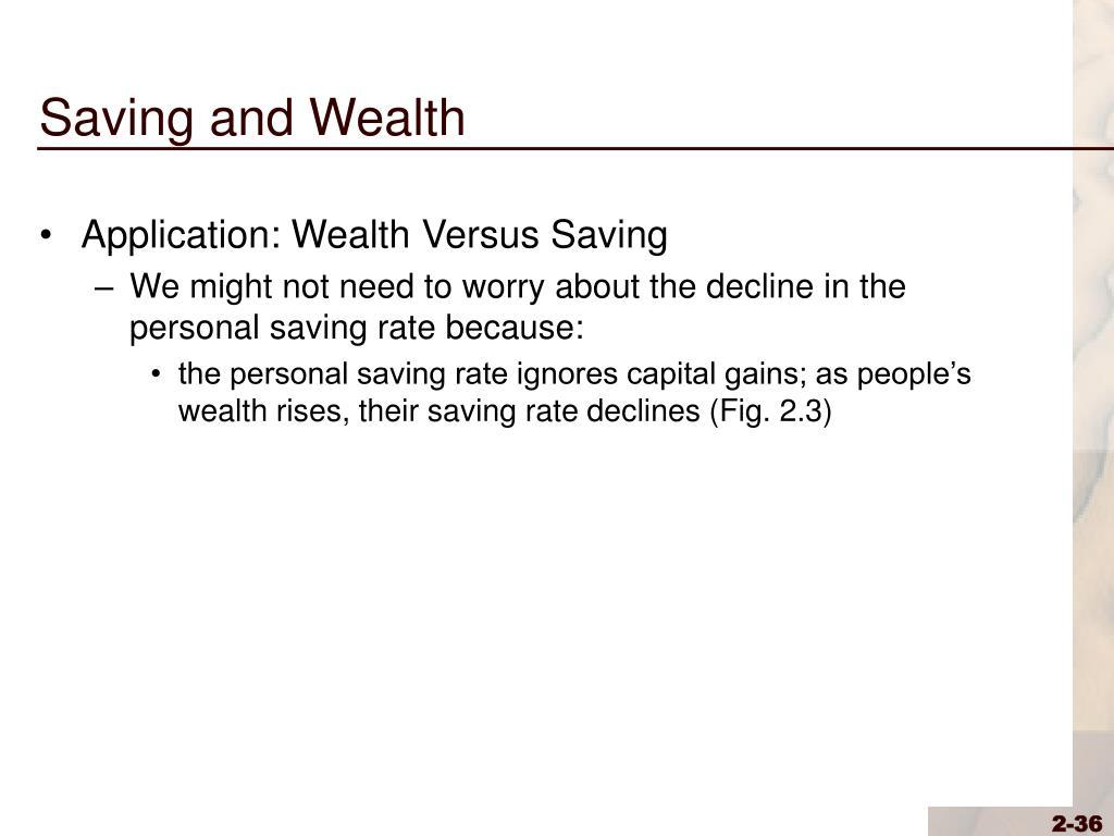Saving and Wealth