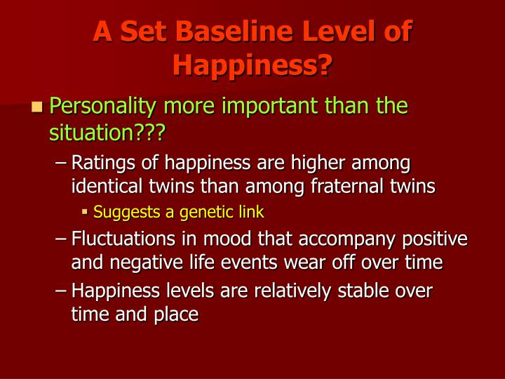 A Set Baseline Level of Happiness?