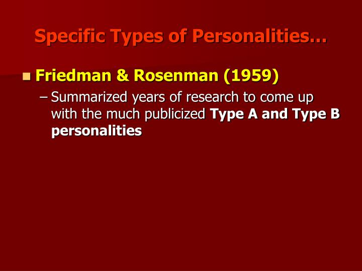 Specific Types of Personalities…