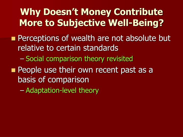 Why Doesn't Money Contribute More to Subjective Well-Being?