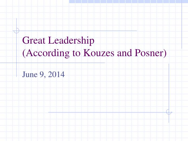great leadership according to kouzes and posner n.