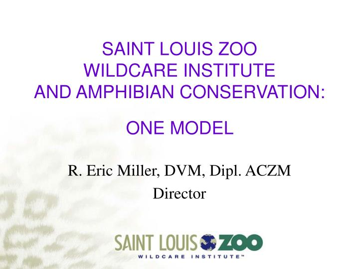 saint louis zoo wildcare institute and amphibian conservation one model n.