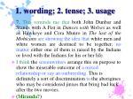 1 wording 2 tense 3 usage