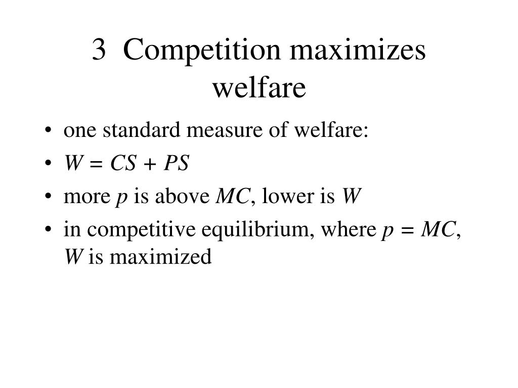 3  Competition maximizes welfare