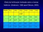 efeito da fertiliza o fosfatada sobre a laranja val ncia anderson 1966 apud obreza 2003