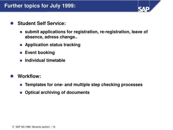 Further topics for July 1999: