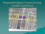 proposed project s current zoning limited commercial