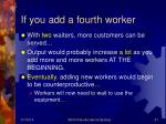 if you add a fourth worker