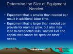 determine the size of equipment needed