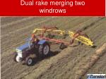 dual rake merging two windrows