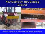 new machinery new seeding systems
