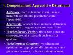 4 comportamenti aggressivi e disturbanti