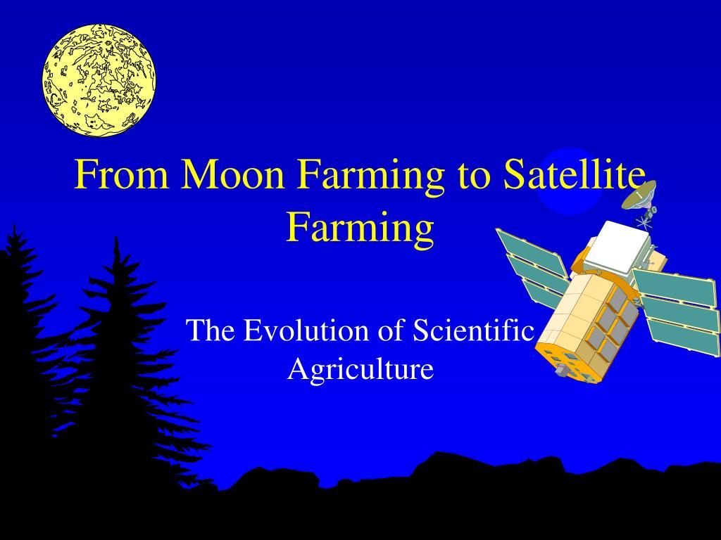 from moon farming to satellite farming l.