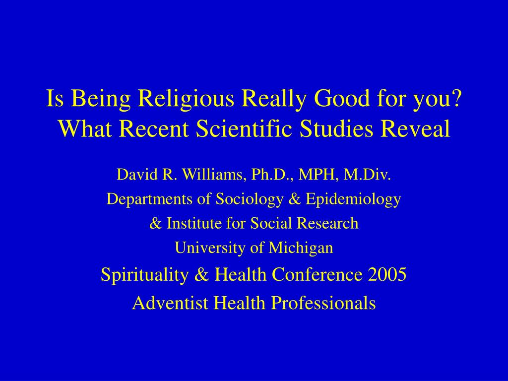 is being religious really good for you what recent scientific studies reveal l.