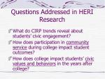 questions addressed in heri research