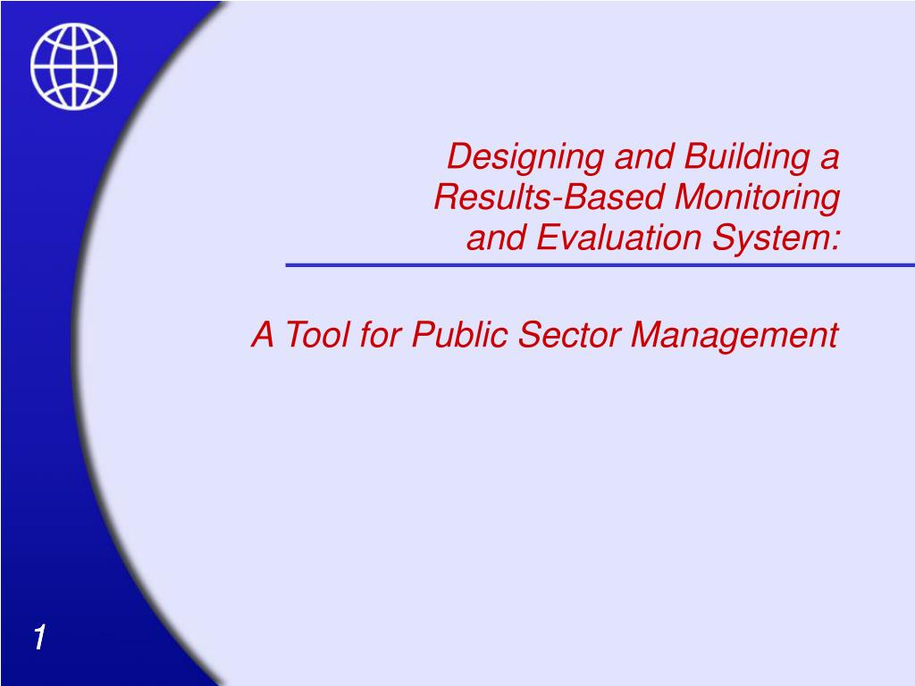 Ppt Designing And Building A Results Based Monitoring And Evaluation System Powerpoint Presentation Id 491852