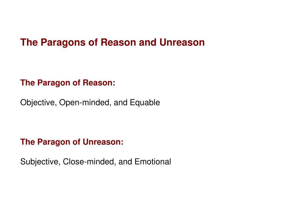 The Paragons of Reason and Unreason