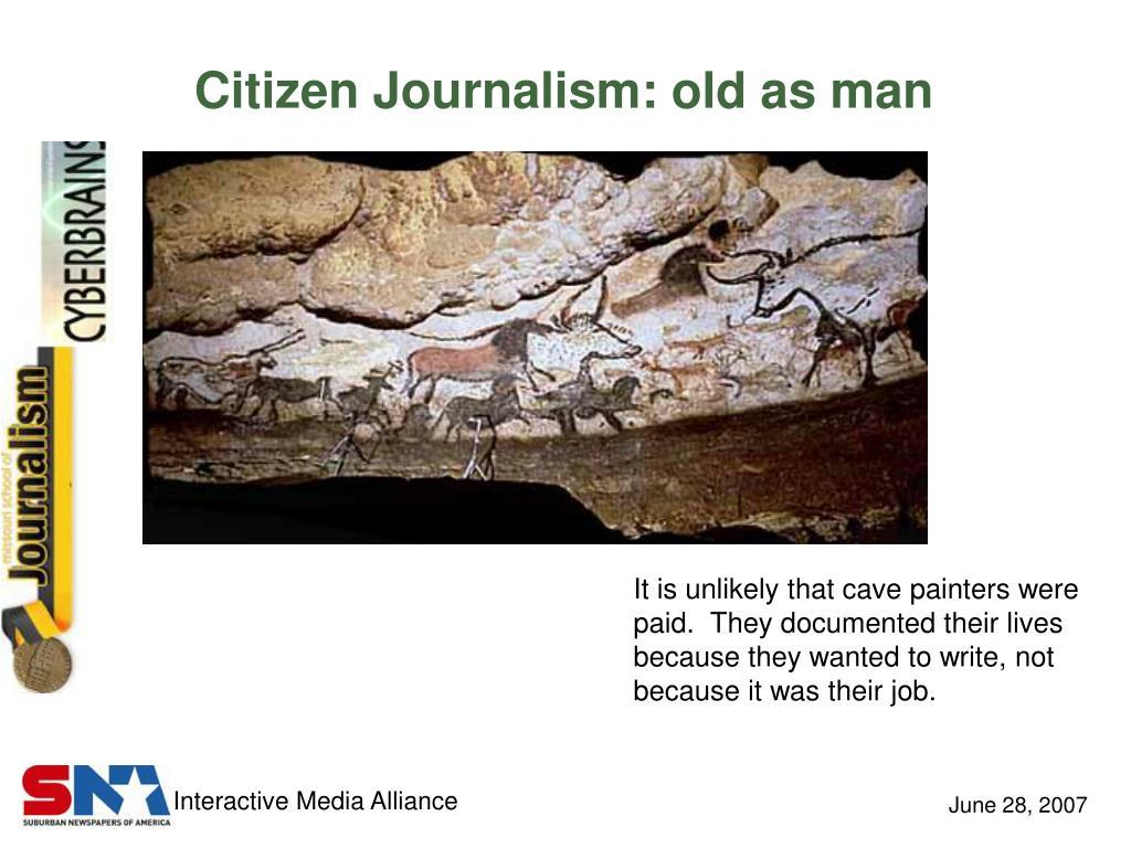Citizen Journalism: old as man