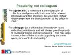 popularity not colleagues