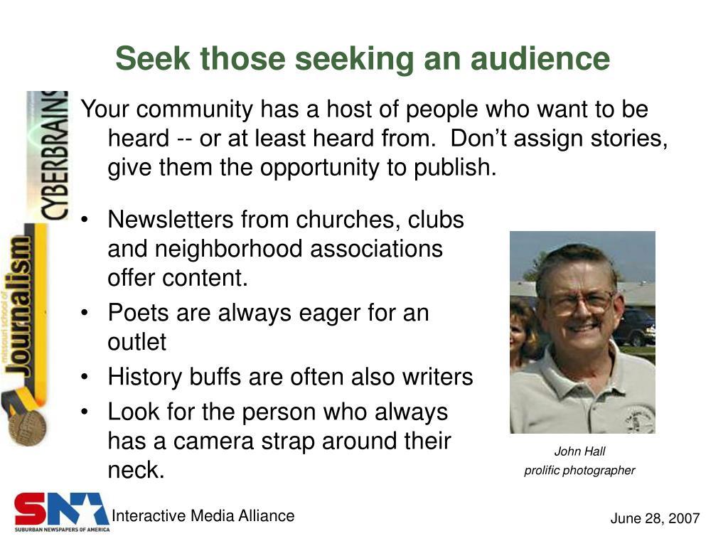Seek those seeking an audience