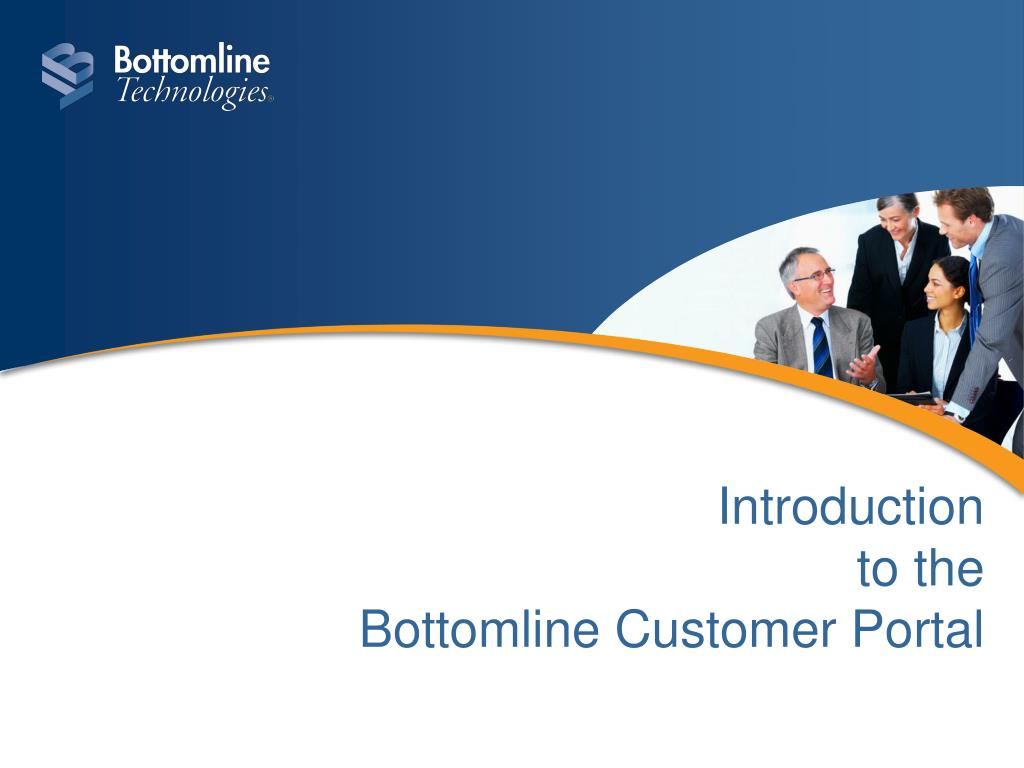 introduction to the bottomline customer portal l.