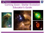 coming soon stellar evolution educator s guide