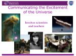 communicating the excitement of the universe