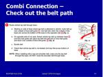 combi connection check out the belt path