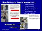 new belt path recaro young sport