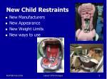 new child restraints