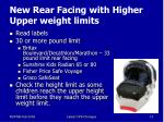 new rear facing with higher upper weight limits