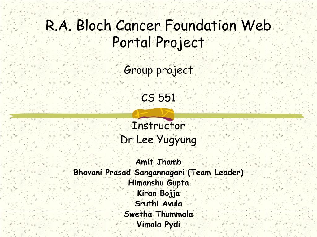 r a bloch cancer foundation web portal project l.