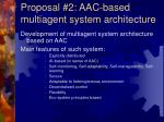 proposal 2 aac based multiagent system architecture
