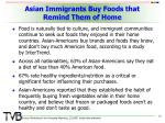 asian immigrants buy foods that remind them of home