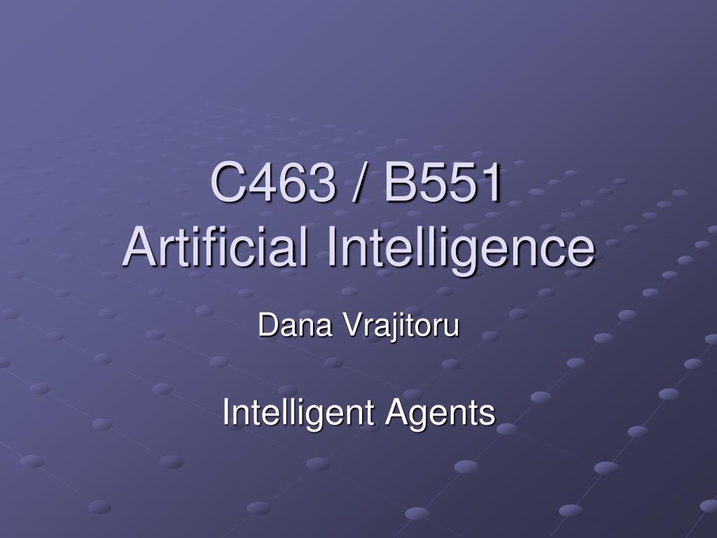 c463 b551 artificial intelligence l.