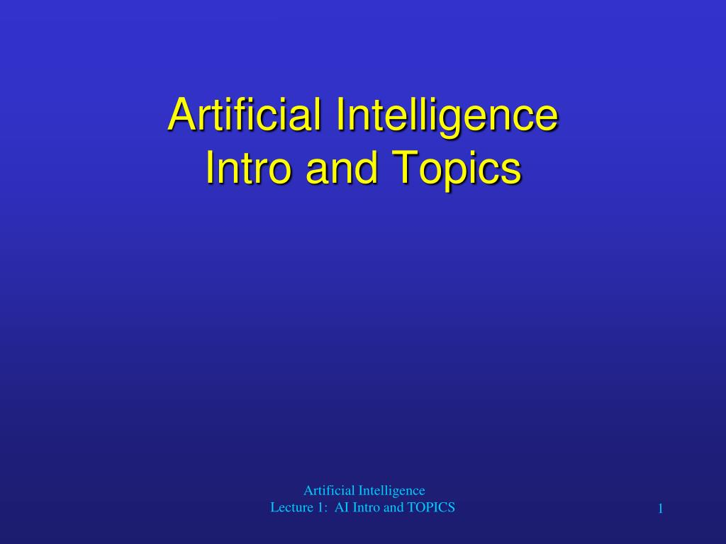 artificial intelligence intro and topics l.
