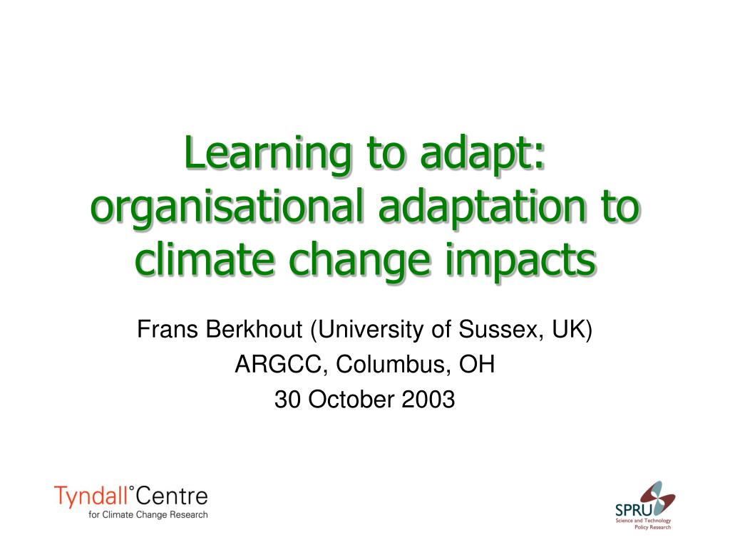 learning to adapt organisational adaptation to climate change impacts l.