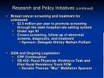 research and policy initiatives continued