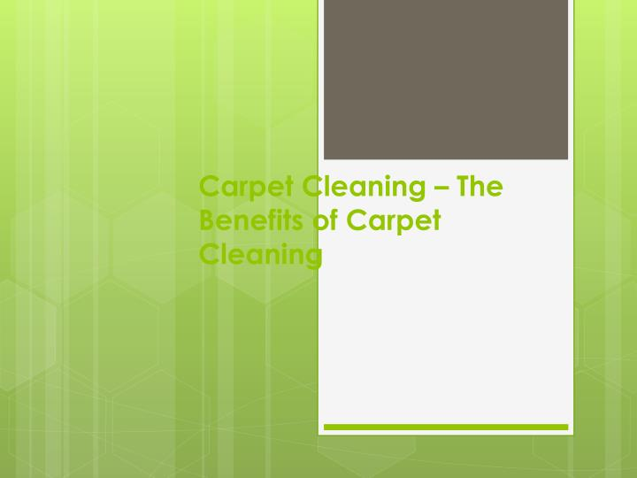 carpet cleaning the benefits of carpet cleaning n.