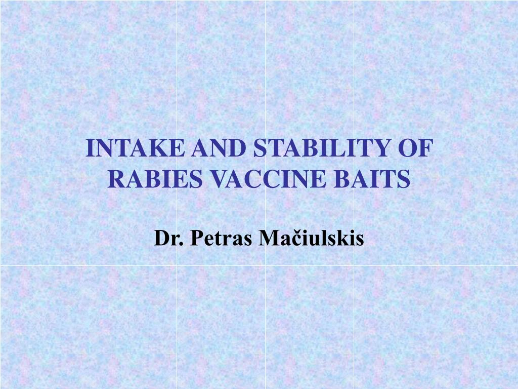 intake and stability of rabies vaccine baits l.