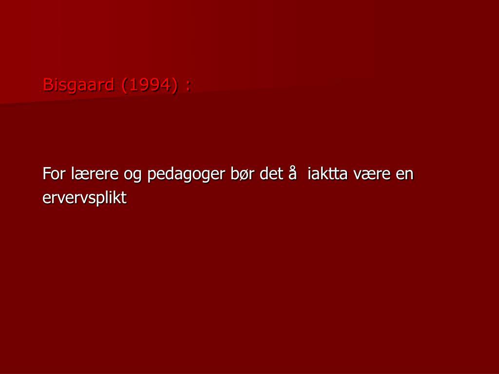 Bisgaard (1994) :