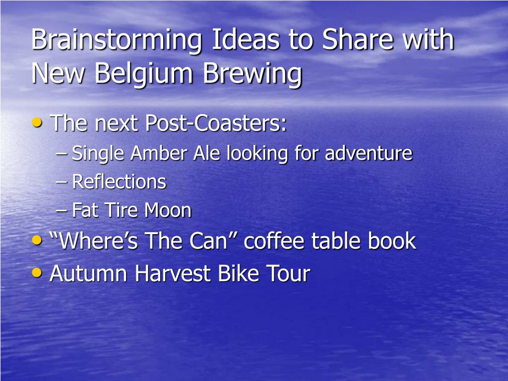 Brainstorming Ideas to Share with New Belgium Brewing