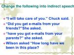 change the following into indirect speech