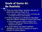 goals of game ai be realistic16