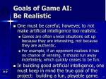 goals of game ai be realistic21
