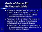 goals of game ai be unpredictable